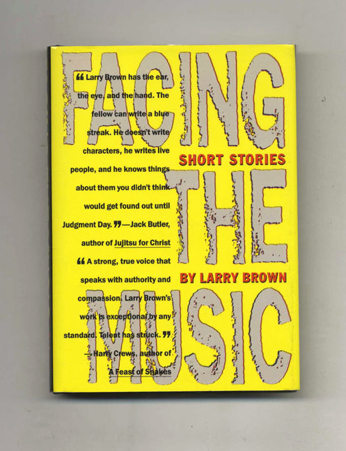Facing the Music - 1st Edition/1st Printing. Larry Brown, Shannon Ravenel, series ed.