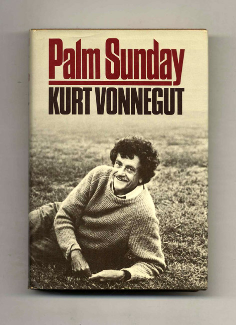 Palm Sunday: an Autobiographical Collage - 1st Edition/1st Printing. Kurt Vonnegut.