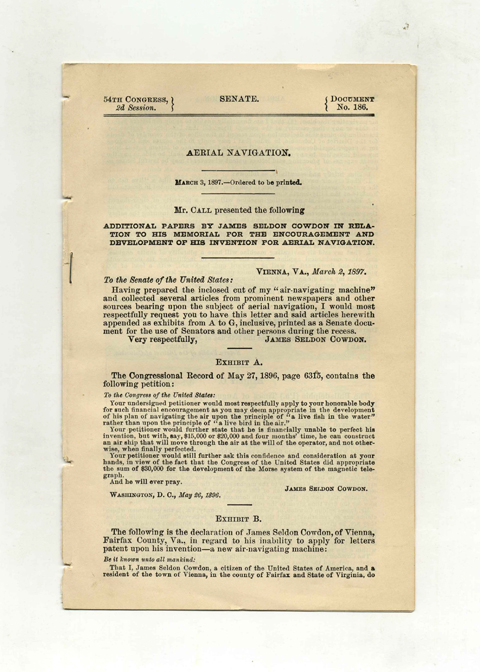 Aerial Navigation. Additional Papers by James Seldon Cowdon in Relation to His Memorial for the Encouragement and Development of His Invention for Aerial Navigation. Senate. 54th Congress, 2d Session. Document No. 186. Aerial Navigation.