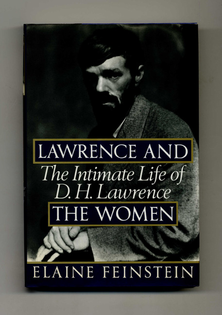 Lawrence and the Women: The Intimate Life of D. H. Lawrence - 1st US Edition/1st Printing. Elaine Feinstein.