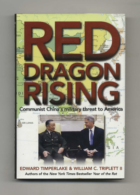 Red Dragon Rising: Communist China's Military Threat to America - 1st Edition/1st Printing. Edward Timperlake, William C. Triplett II.