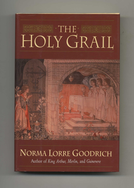 The Holy Grail - 1st Edition/1st Printing. Norma Lorre Goodrich.