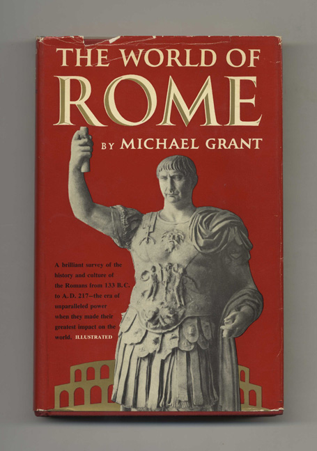 The World of Rome - 1st Edition/1st Printing. Michael Grant.