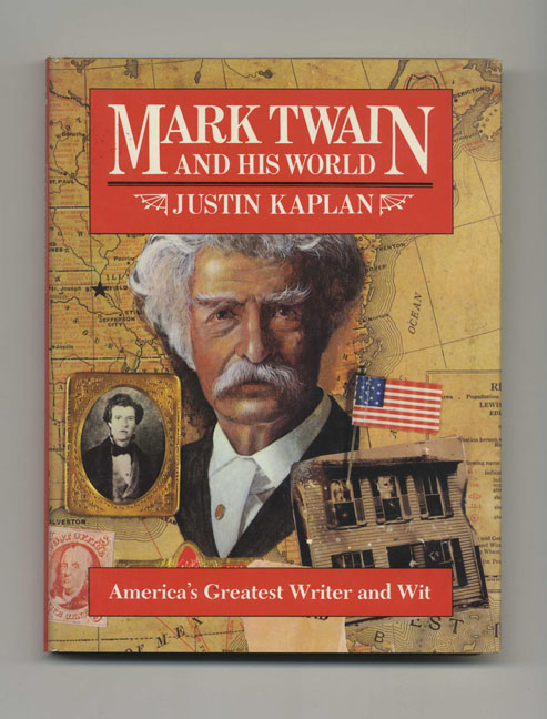 Mark Twain and His World. Justin Kaplan.
