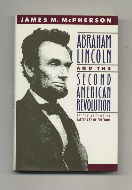 Abraham Lincoln and the Second American Revolution - 1st US Edition/1st Printing. James M. McPherson.