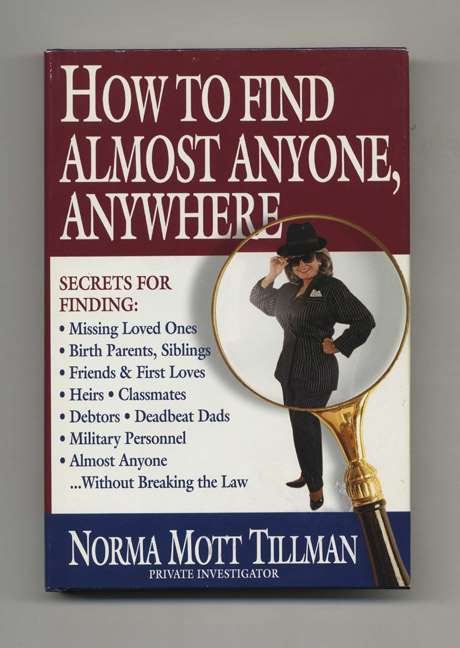 How to Find Almost Anyone, Anywhere. Norma Mott Tillman.