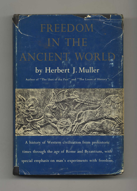 Freedom in the Ancient World - 1st Edition/1st Printing. Herbert J. Muller.