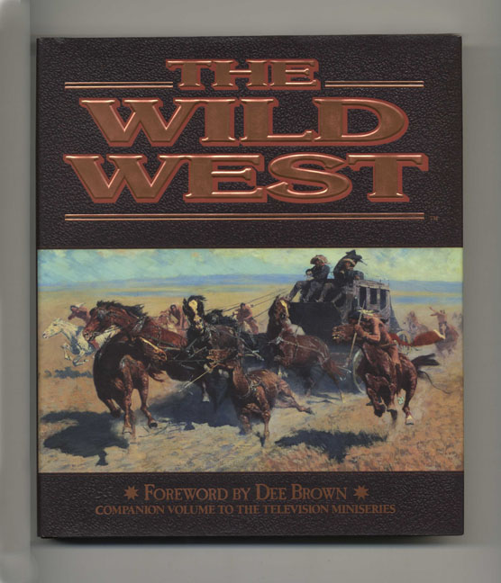 The Wild West - 1st Edition/1st Printing. Of Time-Life Books.