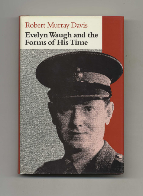 Evelyn Waugh and the Forms of His Time - 1st Edition/1st Printing. Robert Murray Davis.