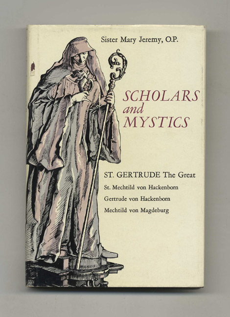 Scholars and Mystics - 1st Edition/1st Printing. Sister Mary Jeremy.