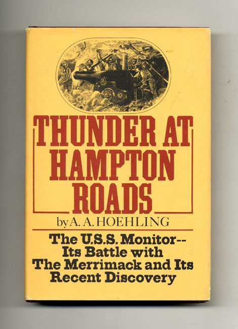 Thunder At Hampton Roads - 1st Edition/1st Printing. A. A. Hoehling.