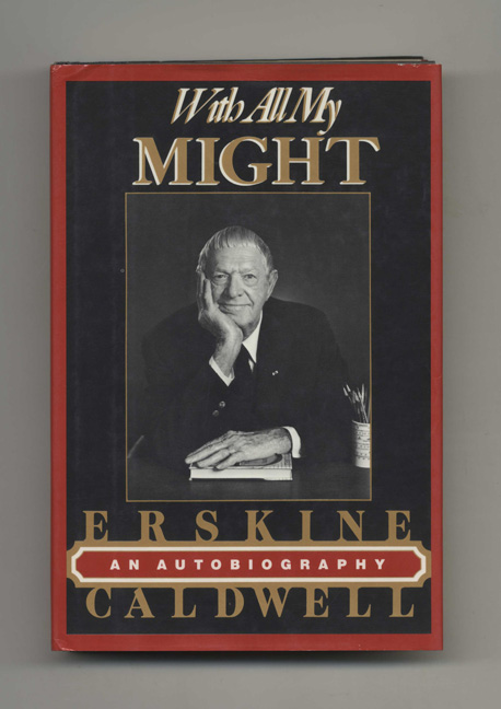 With all My Might: an Autobiography - 1st Edition/1st Printing. Erskine Caldwell.