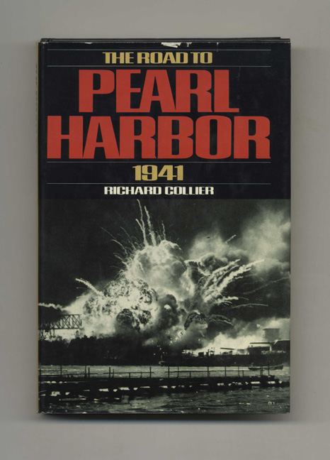 The Road to Pearl Harbor: 1941 - 1st Edition/1st Printing. Richard Collier.