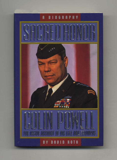 Sacred Honor: a Biography of Colin Powell - 1st Edition/1st Printing. David Roth.