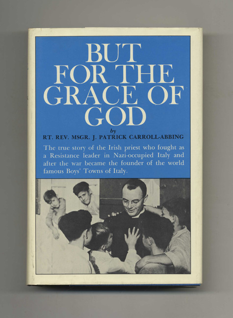 But for the Grace of God - 1st Edition/1st Printing. J. Patrick Carroll-Abbing.