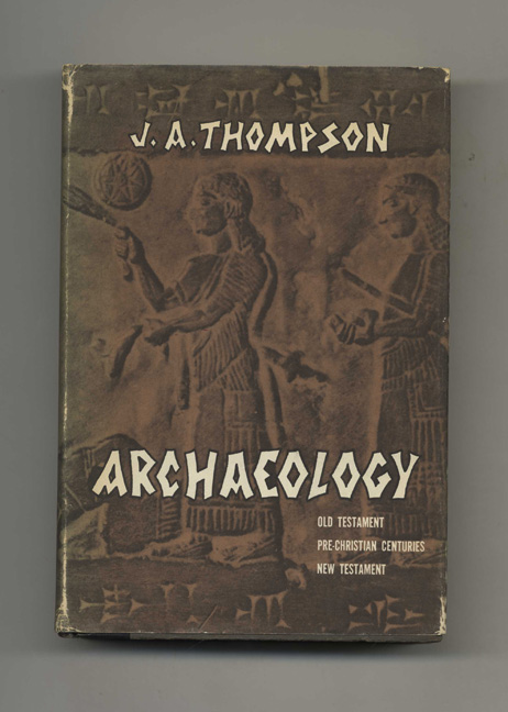 Archaeology and the Old Testament. J. A. Thompson.