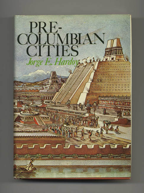 Pre-Columbian Cities - 1st US Edition/1st Printing. Jorge E. Hardoy.