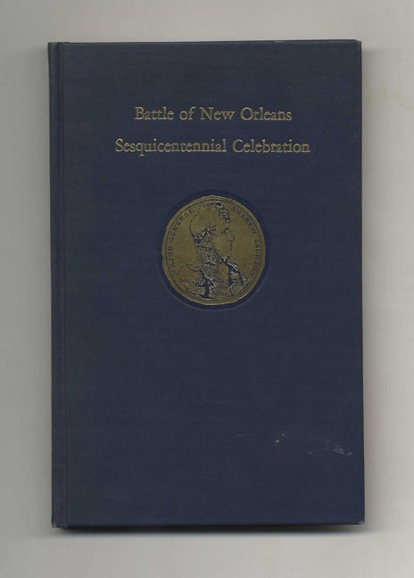 Battle of New Orleans: Sesquicentennial Celebration, 1815-1965 - 1st Edition/1st Printing