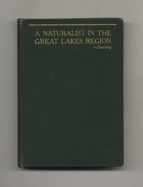 A Naturalist in the Great Lakes Region. Elliot Rowland Downing.
