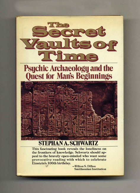 The Secret Vaults of Time: Psychic Archaeology and the Quest for Man's Beginnings - 1st Edition/1st Printing. Stephan A. Schwartz.