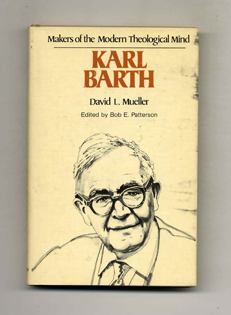 Makers of the Modern Theological Mind: Karl Barth. David L. Mueller.