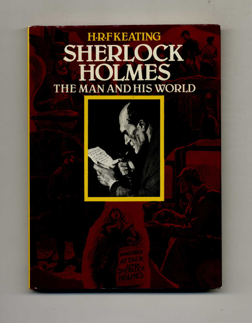 Sherlock Holmes: the Man and His World. H. R. F. Keating.