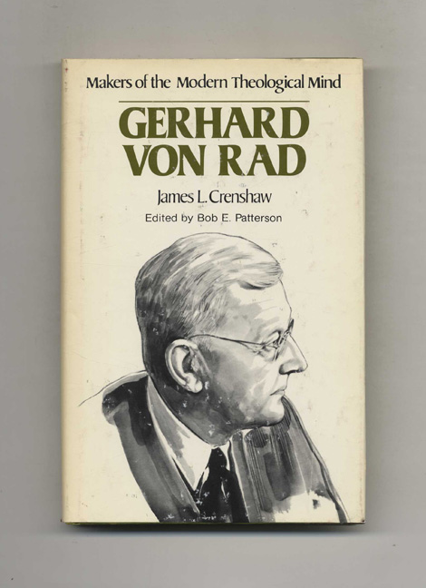 Makers of the Modern Theological Mind: Gerhard Von Rad. James L. Crenshaw.