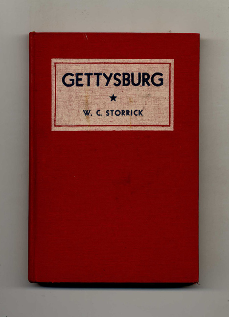 Gettysburg: the Place, the Battles, the Outcome - 1st Edition/1st Printing. W. C. Storrick.