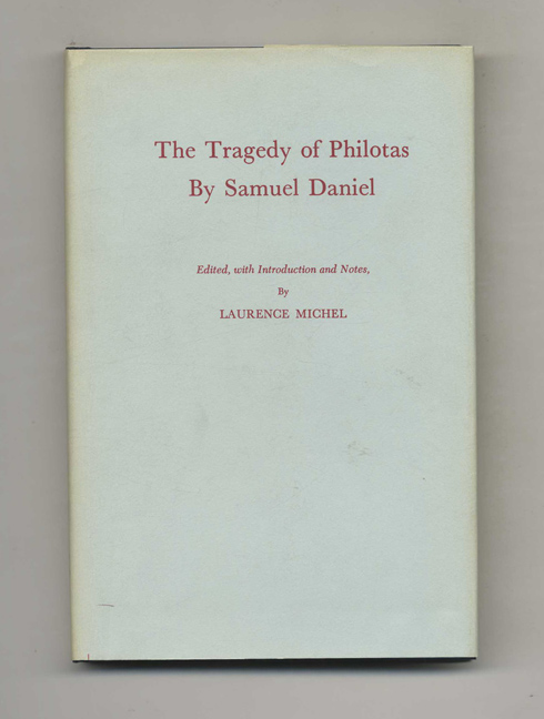The Tragedy of Philotas. Samuel and Daniel, Laurence Michel.