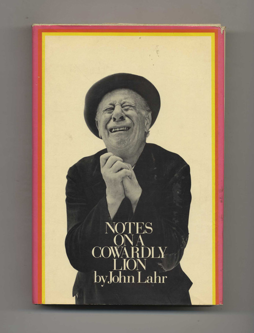 Notes on a Cowardly Lion: the Biography of Bert Lahr. John Lahr.