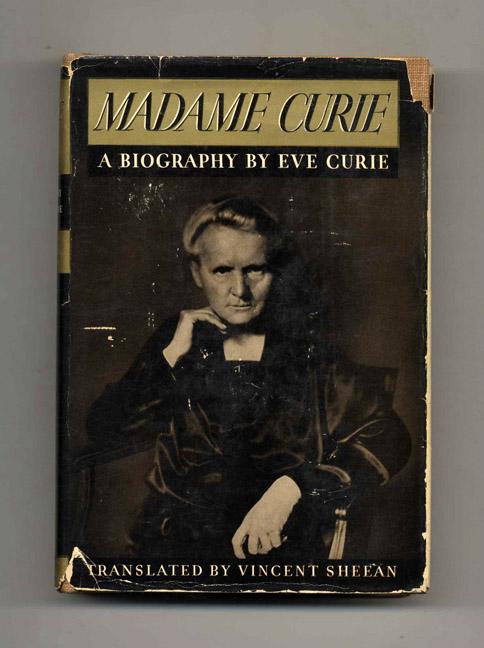 Madame Curie: A Biography. Eve Curie.