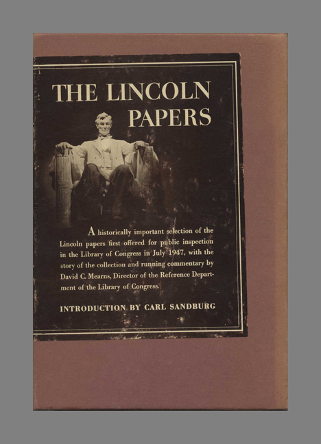 The Lincoln Papers: The Story of the Collection with Selections to July 4, 1861 - 1st Edition/1st Printing. David C. Mearns.