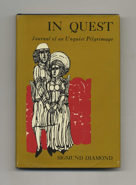 In Quest: Journal of an Unquiet Pilgrimage - 1st Edition/1st Printing. Sigmund Diamond.