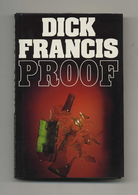 Proof - 1st Edition/1st Printing. Dick Francis.