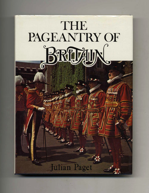 The Pageantry of Britain - 1st Edition/1st Printing. Julian Paget.
