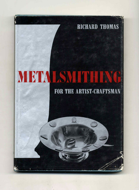 Metalsmithing for the Artist-Craftsman - 1st Edition/1st Printing. Richard Thomas.