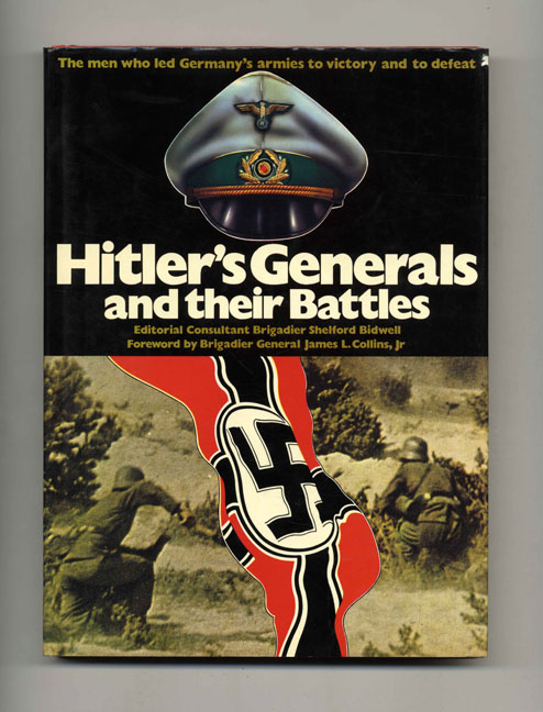 Hitler's Generals and Their Batlles. Christopher Chant, William Fowler, Richard Humble, Jenny Shaw.