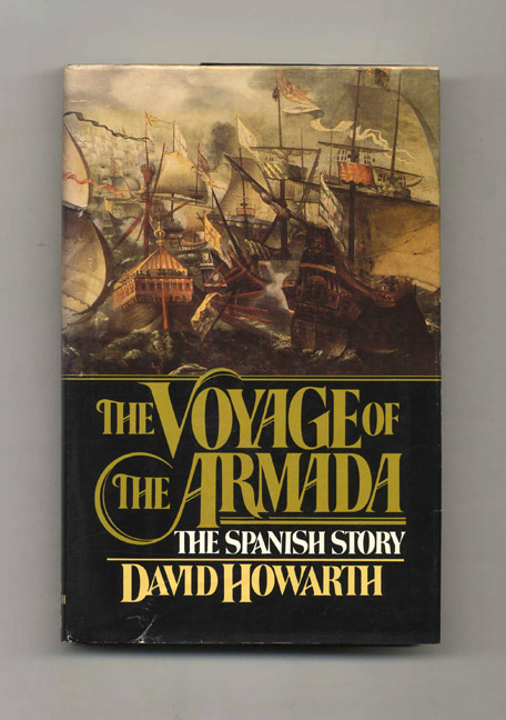 The Voyage of the Armada: the Spanish Story. David Howarth.