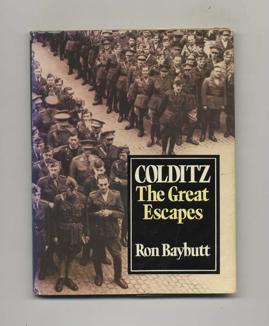 Colditz: the Great Escapes - 1st US Edition/1st Printing. Ron Baybutt.
