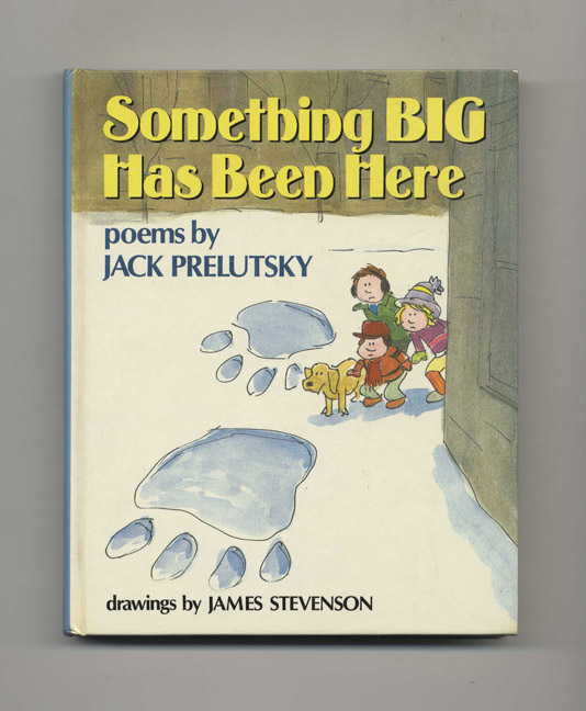 Something BIG Has Been Here - 1st Edition/1st Printing. Jack Prelutsky.
