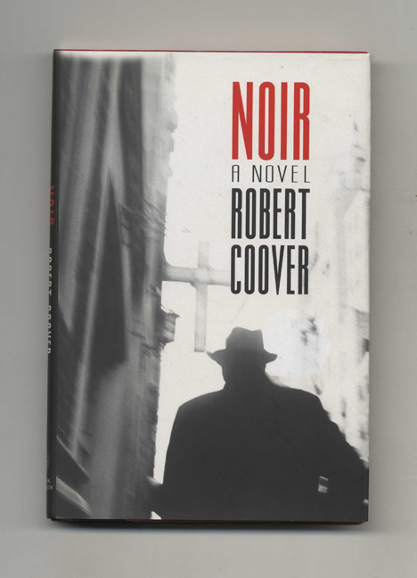 Noir - 1st Edition/1st Printing. Robert Coover.