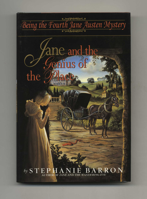 Jane and the Genius of the Place: Being the Fourth Jane Austen Mystery - 1st Edition/1st Printing. Stephanie Barron.