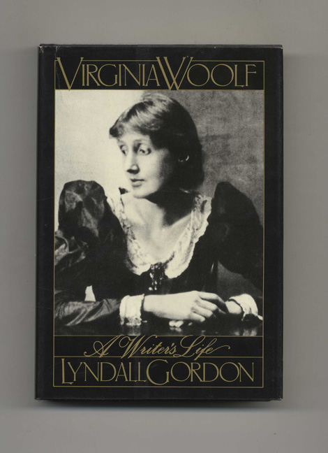 Virginia Woolf: A Writer's Life - 1st Edition/1st Printing. Lyndall Gordon.