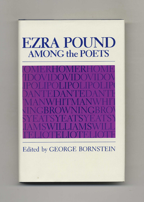 Ezra Pound: Among the Poets. George Bornstein.