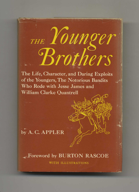 The Younger Brothers: Their Life and Character. A. C. Appler.