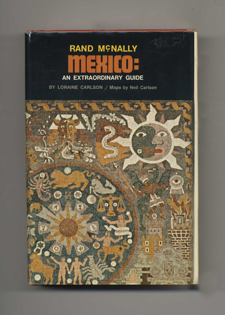 Mexico: An Extraordinary Guide - 1st Edition/1st Printing. Loraine Carlson.