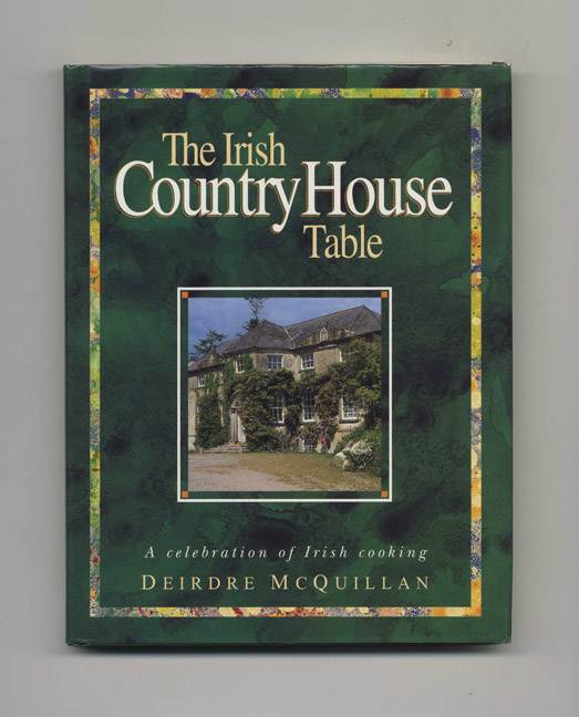 The Irish Country House Table - 1st Edition/1st Printing. Deirdre McQuillan.