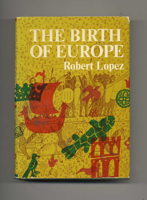 The Birth of Europe. Robert S. Lopez.