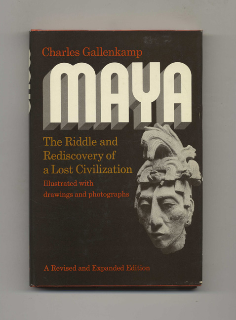 Maya: The Riddle and Rediscovery of a Lost Civilization. Charles Gallenkamp.
