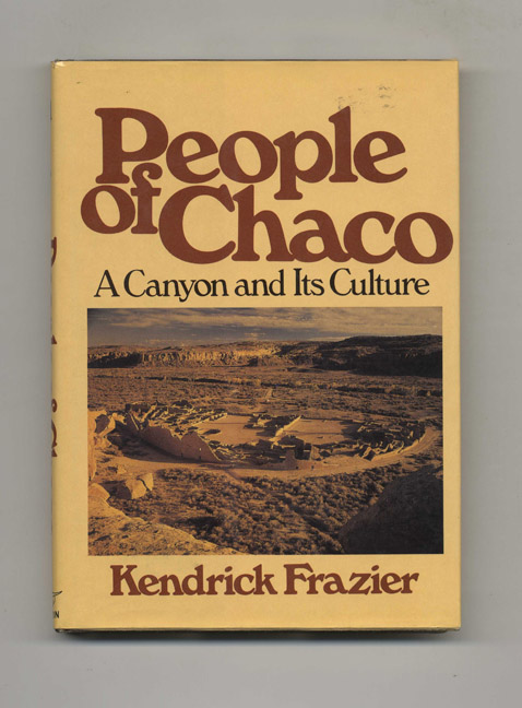 People of Chaco: A Canyon and its Culture. Kendrick Frazier.